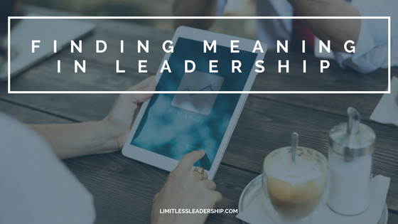 Finding Meaning in Leadership