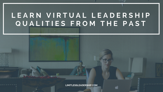Learning Virtual Leadership Qualities From the Past