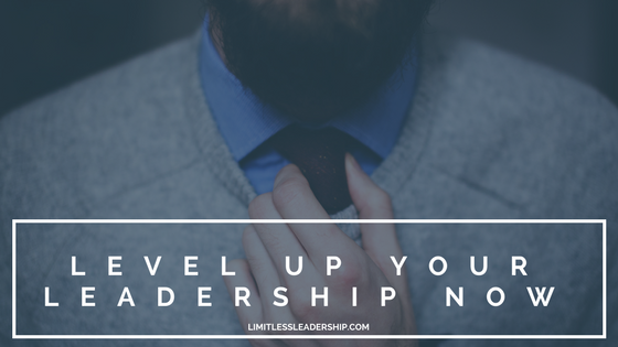 Level up Your Leadership, Now!