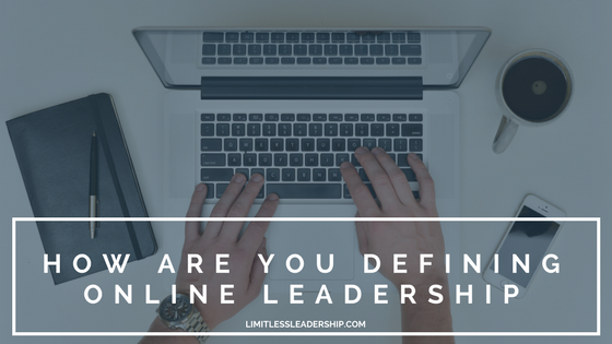 How Are You Defining Online Leadership Today?