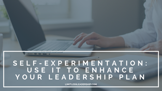 Self-Experimentation: Enhance Your Leadership Plan