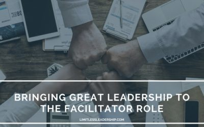 What Skills are Needed to Bring Great Leadership to The Facilitator Role