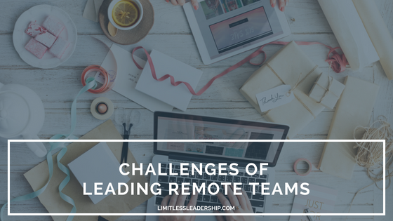 The Unique Challenge of Leading Remote Teams